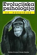 EVOLUCIJSKA PSIHOLOGIJA ZA POČETNIKE - oscar zarate, dylan evans