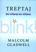 TREPTAJ - Moć mišljenja bez mišljenja - malcolm gladwell