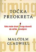 TOČKA PREOKRETA - Kako male stvari mogu dovesti do velike promjene - malcolm gladwell