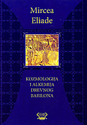 KOZMOLOGIJA I ALKEMIJA DREVNOG BABILONA - mircea eliade