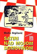 SATIRI NAD MOJOM DOMOVINOM - aforizmi - marko grgičević