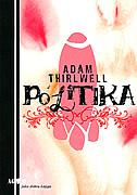 POLITIKA - adam thirlwell