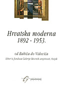 HRVATSKA MODERNA 1892 - 1953. OD BABIĆA DO VIDOVIĆA - CD ROM