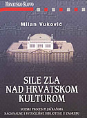 SILE ZLA NAD HRVATSKOM KULTUROM - milan vuković