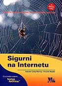 SIGURNI NA INTERNETU - praktični vodič za siguran rad na Internetu kod kuće - andrew conry-murray, vincent weafer