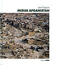 MISIJA AFGANISTAN - tragom misije Isaf III (Kabul, 18.veljače - 28.kolovoza 2003) - ivan filipović