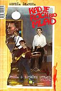 KAD JE ROCK BIO MLAD - priča s istočne strane (1956.-1970.) - siniša škarica