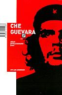CHE GUEVARA - jedan revolucionarni život - jon lee anderson