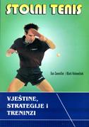 STOLNI TENIS - vještine, strategije i treninzi - dan seemiller, mark holowchak