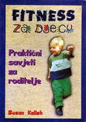 FITNESS ZA DJECU - praktični savjeti za roditelje - susan kalish