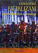 CESTOVNI BICIKLIZAM - periodizacija i trening - joe friel