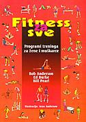 FITNESS ZA SVE - programi treninga za žene i muškarce - bob anderson, ed burke, bill pearl