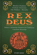 REX DEUS - istina o misteriju Rennes-le-Chateaua i Isusove dinastije - marilyn hopkins, graham simmans, tim wallace-murphy
