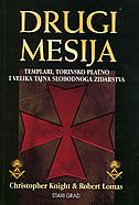 DRUGI MESIJA - templari, Torinsko platno i velika tajna slobodnog zidarstva - christopher knight, robert lomas