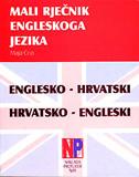 MALI RJEČNIK ENGLESKOG JEZIKA (englesko-hrvatski / hrvatsko-engleski) - za osnovnu i srednju školu - maja čop