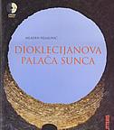 DIOKLECIJANOVA PALAČA SUNCA (+ DVD) - mladen pejaković