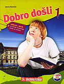 DOBRO DOŠLI 1 - udžbenik i rječnik za učenje hrvatskoga jezika za strance - jasna bareši