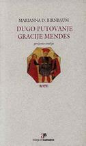 DUGO PUTOVANJE GRACIJE MENDES - povijesna studija - marianna d. birnbaum
