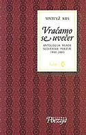 VRAĆAMO SE UVEČER - antologija mlade slovenske poezije 1990-2003 - matevž kos