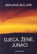 DJECA, ŽENE, JUNACI - pet drama - mirjana buljan