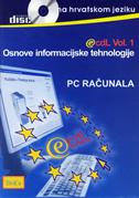 ECDL / PC RAČUNALA - osnove informacijske tehnologije (multimedijalni tečaj na hrvatskom jeziku)