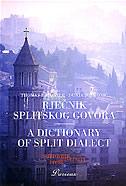 RJEČNIK SPLITSKOG GOVORA / A DICTIONARY OF SPLIT DIALECT - thomas f. magner, dunja jutronić