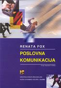 POSLOVNA KOMUNIKACIJA (drugo, dopunjeno izdanje) - renata fox