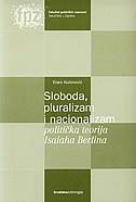 SLOBODA, PLURALIZAM I NACIONALIZAM - politička teorija Isaiaha Berlina - enes kulenović