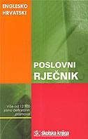 RJEČNIK POSLOVNI ENGLESKO-HRVATSKI / DICTIONARY OF BUSINESS - vlasta (ur.) čeliković