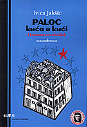 PALOC - KUĆA U KUĆI (STAZAMA REVOLUCIJE) + CD - ivica jakšić