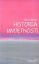 HISTORIJA UMJETNOSTI - dana arnold