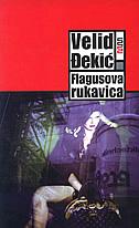 FLAGUSOVA RUKAVICA - velid đekić