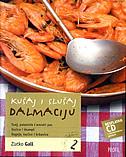 KUŠAJ I SLUŠAJ DALMACIJU 2 (sa CD-om) - zlatko gall