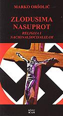 ZLODUSIMA NASUPROT - religija i nacionalsocijalizam - marko oršolić