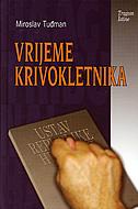 VRIJEME KRIVOKLETNIKA - miroslav tuđman