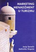 MARKETING MENADŽMENT U TURIZMU - josip senečić, jadranko grgona