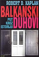 BALKANSKI DUHOVI - Put kroz istoriju - robert d. kaplan