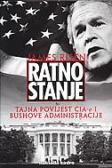 RATNO STANJE - tajna povijest CIA-e i bushove administracije - james risen