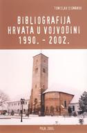 BIBLIOGRAFIJA HRVATA U VOJVODINI 1990.-2002. - tomislav žigmanov