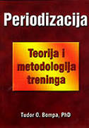 PERIODIZACIJA -Teorija i metodologija treninga - tudor o. bompa