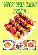 I SAPORI DELLA CUCINA ISTRIANA - bruno šimonović, ivo semenčić