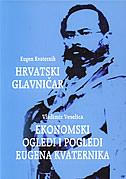 HRVATSKI GLAVNIČAR/EKONOMSKI OGLEDI I POGLEDI EUGENA KVATERNIKA - eugen kvaternik, vladimir veselica