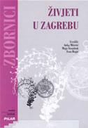 ŽIVJETI U ZAGREBU - Prinosi sociologijskoj analizi - ivan rogić, anka mišetić, maja štambuk