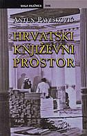 HRVATSKI KNJIŽEVNI PROSTOR - antun pavešković