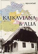 KAJKAVIANA & ALIA - OGLEDI O KAJKAVSKIM I DRUGIM HRVATSKIM GOVORIMA - mijo lončarić