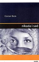 NIKADA I SAD - goran rem