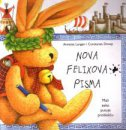 NOVA FELIXOVA PISMA - Mali zeko putuje prošlošću - annette langen, constanza droop