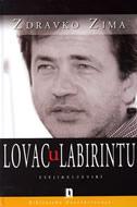 LOVAC U LABIRINTU - zdravko zima