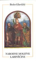 NARODNE MOLITVE LABINŠĆINE - božo glavičić