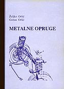 METALNE OPRUGE - goran orlić, željko orlić